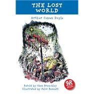 The Lost World by Doyle, Arthur Conan, Sir; Brenchley, Chaz (RTL); Bennett, Felix, 9781906230142