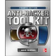 Anti-Hacker Tool Kit, Fourth Edition by Shema, Mike, 9780071800143