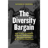 The Diversity Bargain by Warikoo, Natasha K., 9780226400143