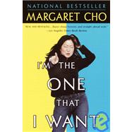 I'm the One That I Want by CHO, MARGARET, 9780345440143