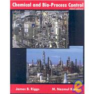 Chemical and Bio-Process Control by Riggs, James B.; Karim, M. Nazmul, 9780966960143