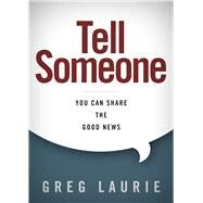 Tell Someone You Can Share the Good News by Laurie, Greg, 9781433690143