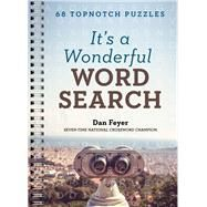 It's a Wonderful Word Search 68 Topnotch Puzzles by Feyer, Dan, 9781454930143
