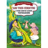 Los tres cerditos y otros cuentos clasicos teatralizados / The Three Little Pigs and Other Classic Stories Theatricalized by Repun, Graciela; Melantoni, Julian, 9789877030143