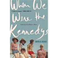 When We Were the Kennedys by Wood, Monica, 9780547630144