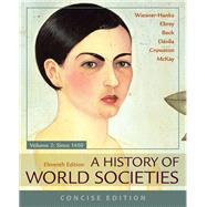 A History of World Societies, Concise, Volume 2 by Wiesner-Hanks, Merry E.; Buckley Ebrey, Patricia; Beck, Roger B.; Davila, Jerry; Haru Crowston, Clare; McKay, John P., 9781319070144