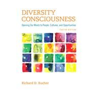 Diversity Consciousness Opening Our Minds to People, Cultures, and Opportunities Plus NEW MyStudentSuccessLab Update -- Access Card Package by Bucher, Richard D., 9780321970145