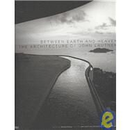 Between Earth and Heaven : The Architecture of John Lautner by OLSBERG, NICHOLASOLSBERG, NICHOLAS, 9780847830145