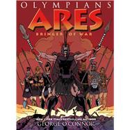 Ares Bringer of War by O'Connor, George; O'Connor, George, 9781626720145