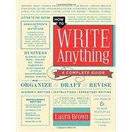 How to Write Anything: A Complete Guide by Brown, Laura, 9780393240146