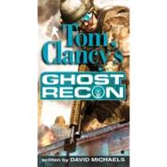 Tom Clancy's Ghost Recon by Michaels, David, 9780425220146