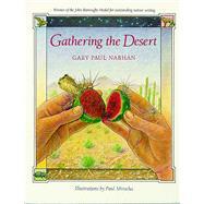 Gathering the Desert. by Nabhan, Gary Paul, 9780816510146