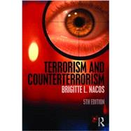 Terrorism and Counterterrorism by Nacos; Brigitte L., 9781138190146