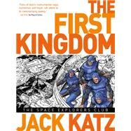 First Kingdom Vol 5: The Space Explorer's Club by KATZ, JACK, 9781782760146