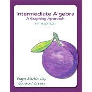 Intermediate Algebra A Graphing Approach by Martin-Gay, Elayn; Greene, Margaret (Peg), 9780321880147