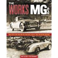 Works MGs : Their Story in Pre-War and Post-War Races, Rallies, Trials and Record-Breaking by ALLISON MIKE, 9780857330147