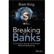 Breaking Banks by King, Brett, 9781118900147