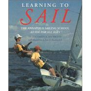Learning to Sail : The Annapolis Sailing School Guide for Young Sailors of All Ages by Goodman, Diane; Brodie, Ian, 9780070240148
