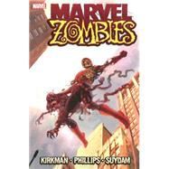 Marvel Zombies by Kirkman, Robert; Phillips, Sean, 9780785120148