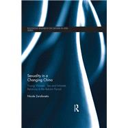 Sexuality in a Changing China: Young Women, Sex and Intimate Relations in the Reform Period by Zarafonetis; Nicole, 9781138240148