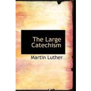 The Large Catechism by Luther, Martin, 9781426400148