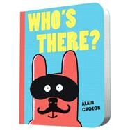 Who's There? by Crozon, Alain, 9781452140148