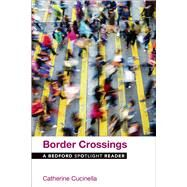 Border Crossings A Bedford Spotlight Reader by Cucinella, Catherine, 9781319020149