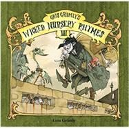 Gris Grimly's Wicked Nursery Rhymes by Grisly, Gris, 9781614040149