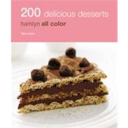 200 Delicious Desserts : Hamlyn All Color by Lewis, Sara, 9780600620150