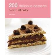 200 Delicious Desserts : Hamlyn All Color by Lewis, Sara, 9780600620150