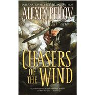 Chasers of the Wind by Pehov, Alexey; Huntington, Elinor, 9780765370150
