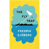 The Fly Trap by SJÖBERG, FREDRIKTEAL, THOMAS, 9781101870150