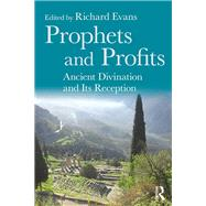 Prophets and Profits: Ancient Divination and its Reception by Evans; Richard, 9781138290150