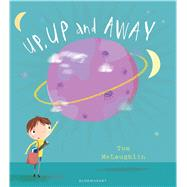 Up, Up and Away by McLaughlin, Tom; McLaughlin, Tom, 9781408870150