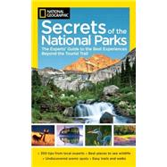 National Geographic Secrets of the National Parks by NATIONAL GEOGRAPHIC, 9781426210150