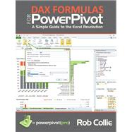 DAX Formulas for PowerPivot : The Excel Pro's Guide to Mastering DAX by Unknown, 9781615470150