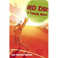 Red Dirt: A Tennis Novel by Starnes, Joe Samuel, 9781621240150
