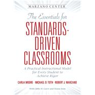 The Essentials for Standards-Driven Classrooms by Moore, Carla; Toth, Michael D.; Marzano, Robert J.; Garst, Libby H. (CON); Senn, Deana (CON), 9781943920150