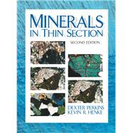 Minerals in Thin Section by Perkins, Dexter; Henke, Kevin R., 9780131420151
