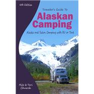 Traveler's Guide to Alaskan Camping by Church, Mike; Church, Terri, 9780982310151