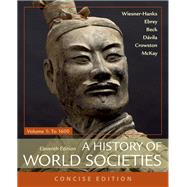 A History of World Societies, Concise, Volume 1 by Wiesner-Hanks, Merry E.; Buckley Ebrey, Patricia; Beck, Roger B.; Davila, Jerry; Haru Crowston, Clare; McKay, John P., 9781319070151