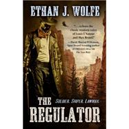 The Regulator by Wolfe, Ethan J., 9781432830151
