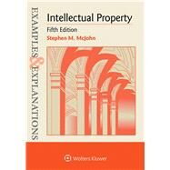Examples & Explanations for  Intellectual Property by McJohn, Stephen M., 9781454850151