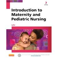 Introduction to Maternity and Pediatric Nursing by Leifer, Gloria, 9781455770151