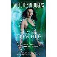 Silver Zombie by Douglas, Carole Nelson, 9781501130151