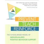 Prevent-Teach-Reinforce : The School-Based Model of Individualized Positive Behavior Support