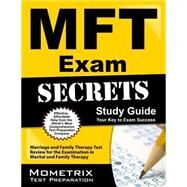 MFT Exam Secrets Study Guide : Marriage and Family Therapy Test Review for the Examination in Marital and Family Therapy by Marriage and Family Therapy Exam Secrets, 9781610720151