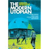 The Modern Utopian: Alternative Communities of The '60s and '70s by Fairfield, Richard, 9781934170151