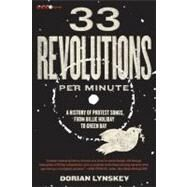 33 Revolutions Per Minute: A History of Protest Songs, from Billie Holiday to Green Day by Lynskey, Dorian, 9780061670152
