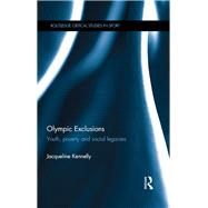 Olympic Exclusions: Youth, Poverty and Social Legacies by Kennelly; Jacqueline, 9781138960152
